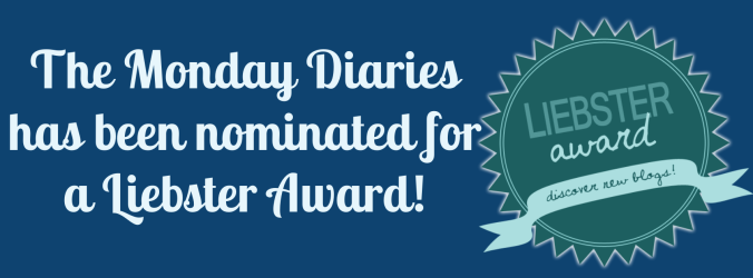 Monday Diaries Liebster Award
